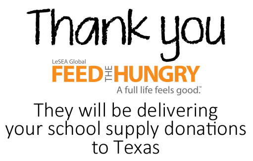 Thank you feed the hungry for donating our school supplies to Texas