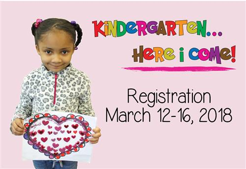 Kindergarten...here i come! Registration March 12-16, 2018